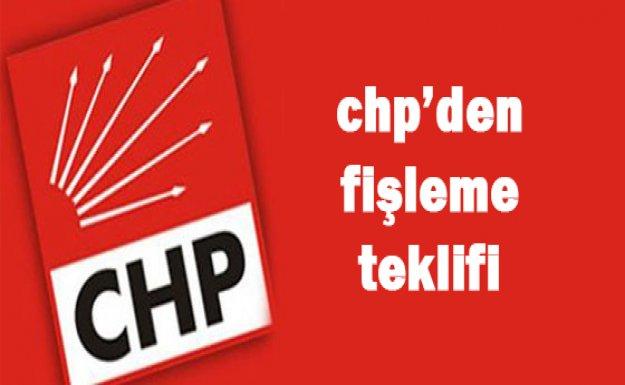 -CHP'DEN 'FİŞLEME' TEKLİFİ