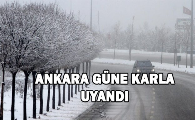 -ANKARA GÜNE KARLA UYANDI