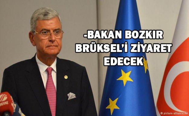 -BAKAN BOZKIR BRÜKSEL'İ ZİYARET EDECEK