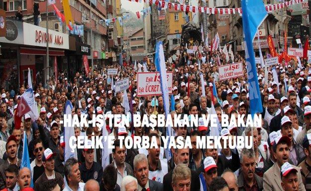 -HAK-İŞ'TEN BAŞBAKAN VE BAKAN ÇELİK'E TORBA YASA MEKTUBU
