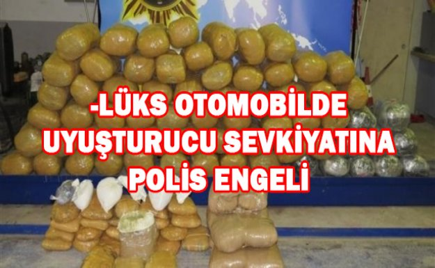 -LÜKS OTOMOBİLDE UYUŞTURUCU SEVKİYATINA POLİS ENGELİ