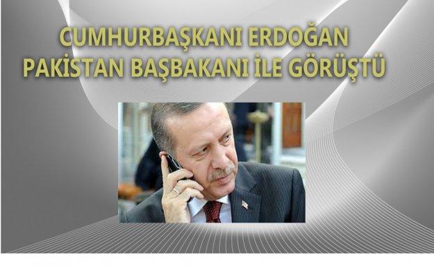 Cumhurbaşkanı Erdoğan, Pakistan Başbakanı Şerif ile telefonda görüştü