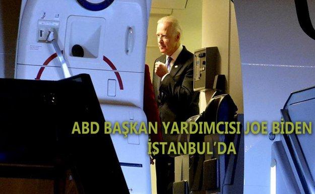 ABD Başkan Yardımcısı Joe Biden Türkiye'ye geldi