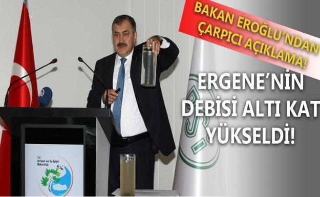 Bakan Eroğlu Ergene Hakkında Açıklama Yaptı