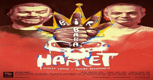 """Baba Sahne Sezonu """"Bir Baba Hamlet"""" ile Açıyor"""
