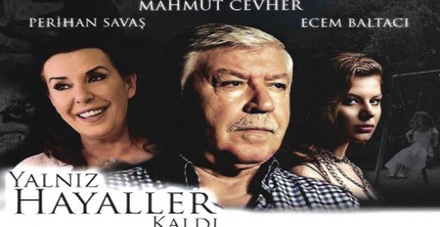 """""""Yalnız Hayaller Kaldı"""" Filmi 27 Nisan'da Vizyona Giriyor"""