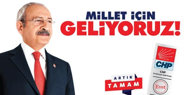 CHP Sloganlarını Açıkladı: Millet İçin Geliyoruz, Artık Tamam