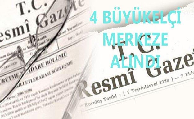 4 Büyükelçi Merkeze Çekildi