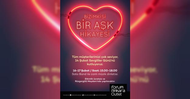 Sevgililer Günü Kutlamaları İçin Forum Ankara'ya Davetlisiniz
