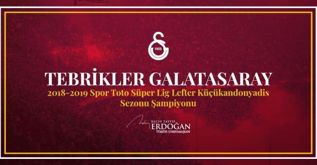 Cumhurbaşkanı Erdoğan, Galatasaray'ın Şampiyonluğunu Kutladı