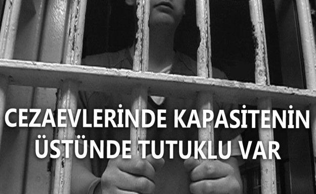 Cezaevlerinde Kapasitenin Üstünde Tutuklu Var