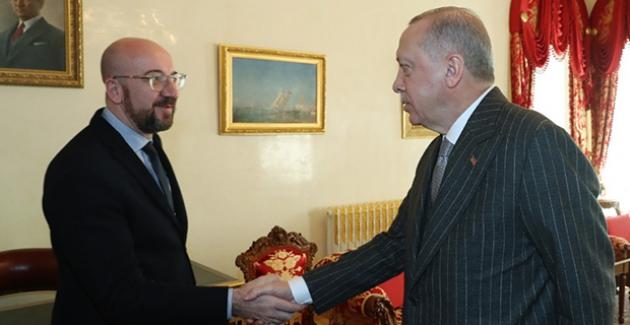 Cumhurbaşkanı Erdoğan, AB Konseyi Başkanı Michel İle Görüştü