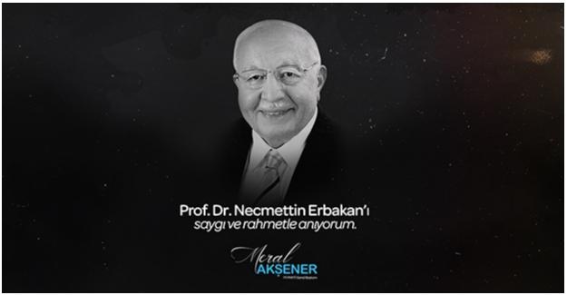 Akşener'den 'Necmettin Erbakan' İçin Anma Mesajı
