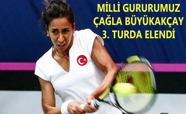 Milli Tenisçi Çağla Büyükakçay 3. Turda Elendi