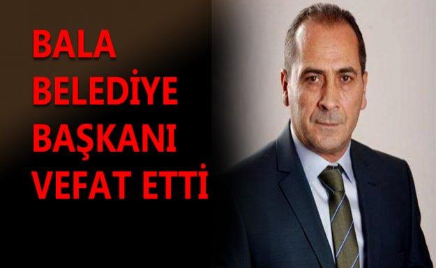 Bala Belediye Başkanı Vefat Etti