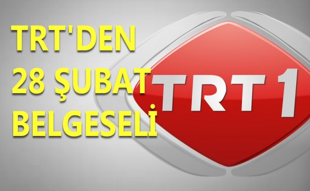 TRT'den 28 Şubat Belgeseli