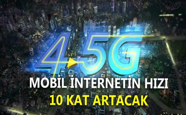 4.5G Mobil İnternet Hızını 10 Kat Artıracak