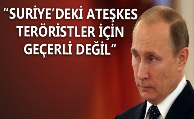 Putin: Ateşkes Teröristler İçin Geçerli Değil