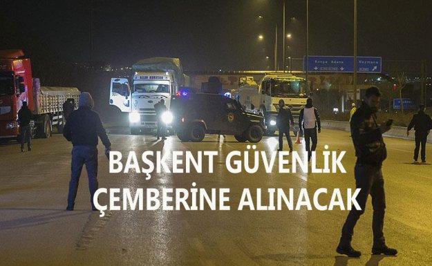 Ankara'da Güvenlik Tedbirleri artırılacak