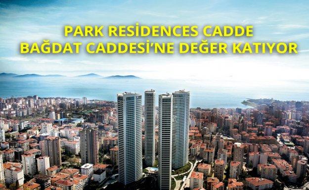 Park Residences Cadde, Bağdat Caddesi'ne Değer Katıyor