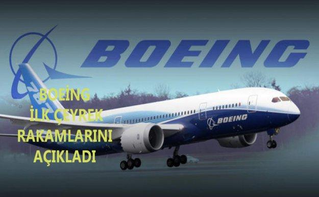 Boeing İlk Çeyrek Rakamlarını Açıkladı