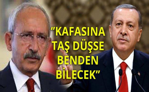 Kılıçdaroğlu: Kafasına Taş Düşse Benden Bilecek