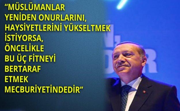 Erdoğan Üç Fitneye Dikkat Çekti