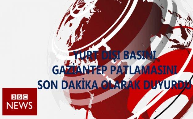 Yabancı Medya Gaziantep'deki Patlamayı