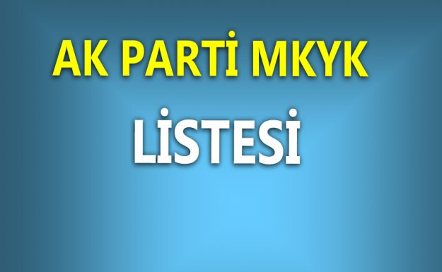 AK Parti MKYK Listesi