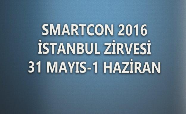 Smartcon2016 İstanbul 31 Mayıs'ta Başlayacak