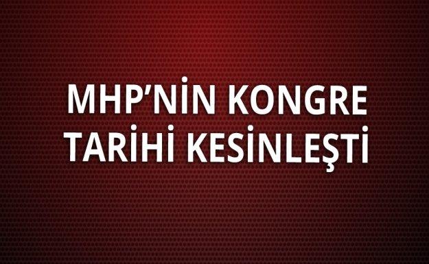 MHP Kurultay Tarihi Kesinleşti
