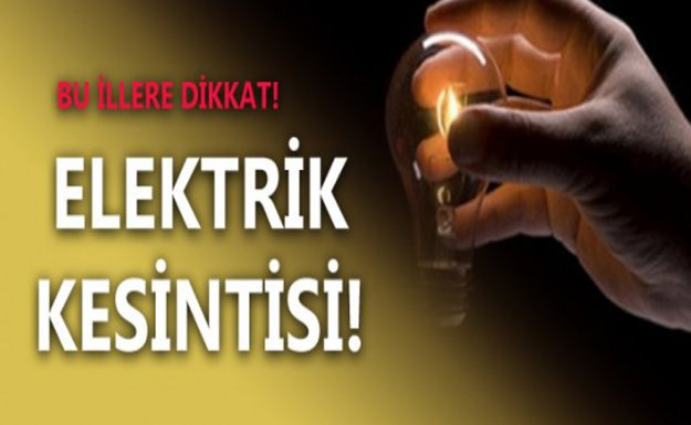 Ankara ve 6 İlde Elektrik Kesintisi Yaşanacak