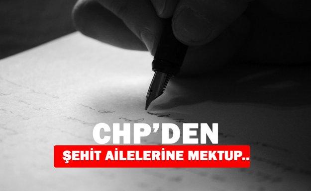 -CHP'DEN ŞEHİT AİLELERİNE MEKTUP