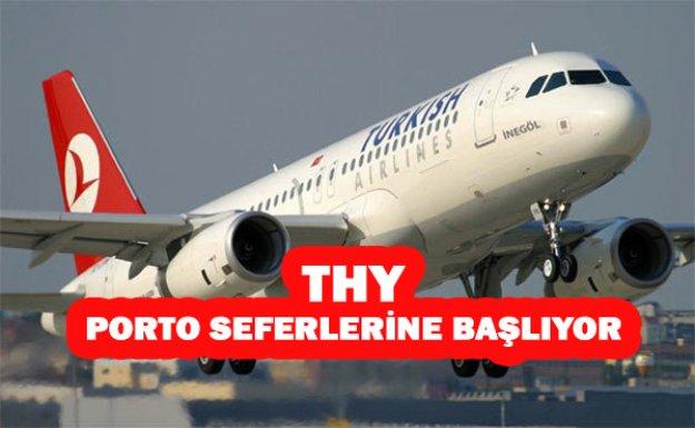 -THY, PORTO SEFERLERİNE BAŞLIYOR