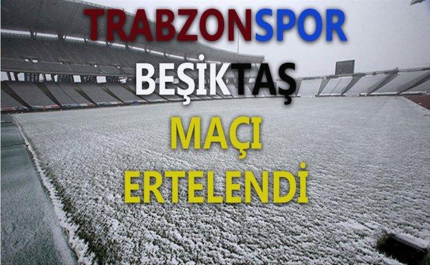 Trabzonspor-Beşiktaş maçı Hava Şartları nedeniyle ertelendi