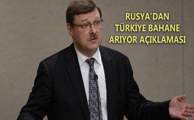 Rusya: Türkiye Kusur Bulmak İçin Bahane Arıyor