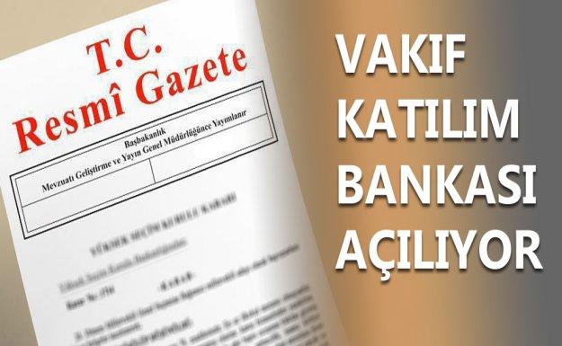 Vakıf Katılım Bankası Açılıyor