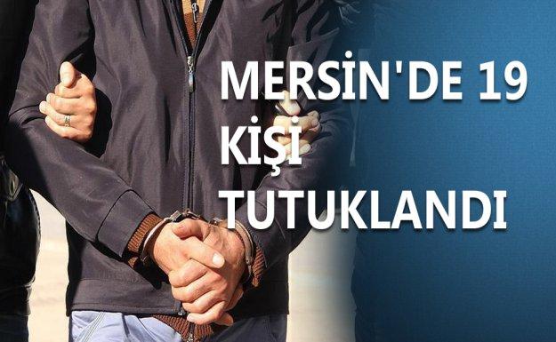 Mersin'de Operasyon: 19 Tutuklama