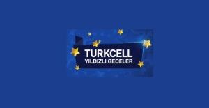 'Turkcell Yıldızlı Geceler' Etkinliği Başlıyor