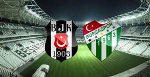 Beşiktaş Bursaspor'u Konuk Edecek