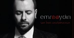 Emre Aydın'dan Yepyeni Single: 'Sen Beni Unutamazsın'