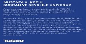 TÜSİAD: Mustafa V. Koç'u Şükran ve Sevgi İle Anıyoruz