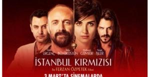 """""""İstanbul Kırmızısı"""" Yarın Vizyonda"""