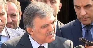 Abdullah Gül: Hiç Ciddiye Almadım