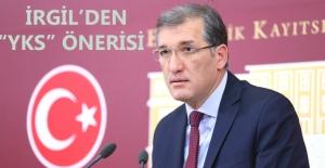CHP'li İrgil'den YKS İçin Öneri