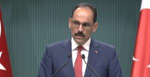 Kalın: Türkiye'nin Atacağı Adımlar Suriye Kürtlerine Dönük Hareket Değildir