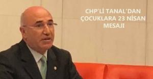 """CHP'li Tanal, """"Çocuklar Bu Ülkenin Geleceği Olduğu Kadar Kurtuluşu Da Olacak"""""""