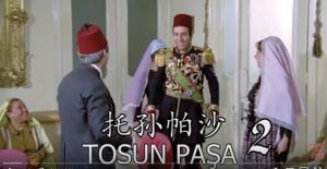 'Tosun Paşa' Çinceye Çevrildi