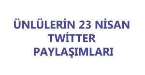 Ünlüler Twitter'da Hangi 23 Nisan Paylaşımını Yaptı?