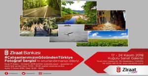"""""""#ÇalışanlarımızınGözündenTürkiye"""" Fotoğraf Sergisi Ziraat Bankası Ankara Kuğulu Sanat Galerisi'nde Açıldı"""